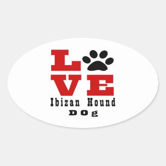 Perro de caza Designes de Ibizan del amor Pegatina Ovalada