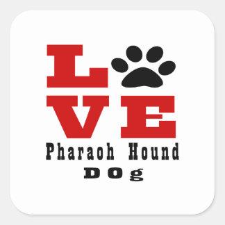 Perro de caza Designes del Pharaoh del amor Pegatina Cuadrada