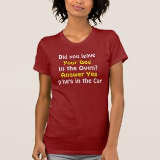 Perro en el horno camiseta