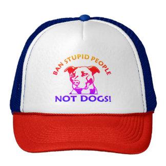 Perros estúpidos de la gente de la prohibición no gorras