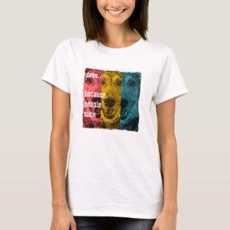 Perros retros, porque la gente chupa camiseta