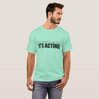 ¿Personalidades múltiples o actuación? Camiseta