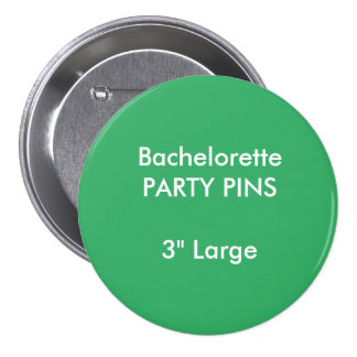 """Personalizado 3"""" VERDE grande del Pin del fiesta"""