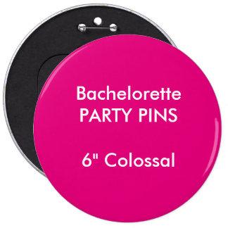 "Personalizado 6"" Pin redondo colosal del fiesta de"