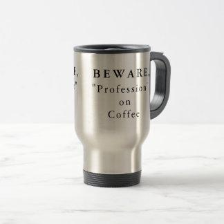 """Personalizado guárdese, """"profesión"""" en el café taza de viaje"""