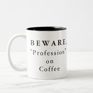 """Personalizado guárdese, """"profesión"""" en la taza de"""