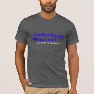 Pesimista profesional camiseta
