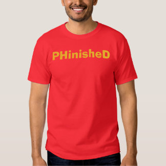 PHinisheD Ph.D.T-Shirt Camiseta