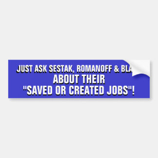 """¡Pida Sestak, Romanoff, los trabajos """"ahorrados o  Etiqueta De Parachoque"""