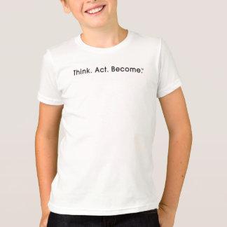 Piense. Acto. Convertido. Camiseta del campanero