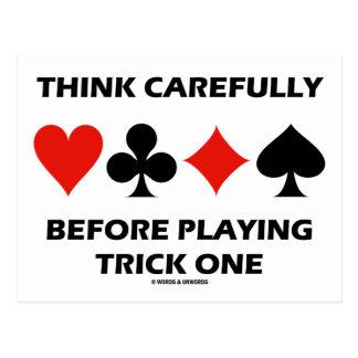 Piense cuidadosamente antes de jugar el truco uno postal