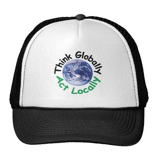 Piense global el acto localmente gorras de camionero