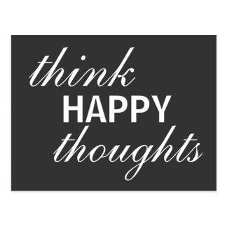 Piense los pensamientos felices - postal inspirada