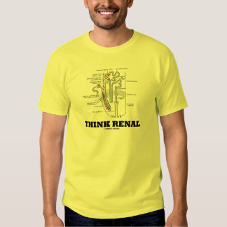 Piense renal (riñón Nephron) Camiseta