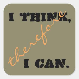 Pienso que por lo tanto puedo pensamiento positivo pegatina cuadrada