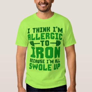 Pienso que soy alérgico planchar. Soy todo el Camisetas
