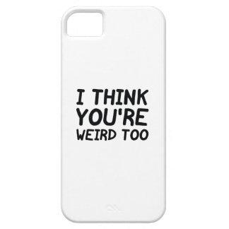 Pienso que usted es extraño también funda para iPhone SE/5/5s
