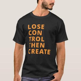 Pierda el control después cree la camiseta de