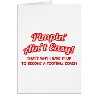 Pimpin no es fácil. Entrenador de fútbol Felicitación