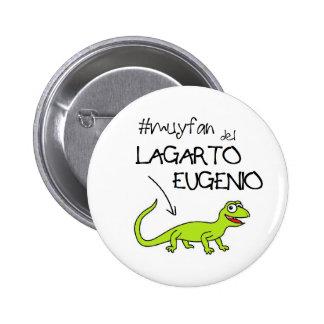 Pin de fan del lagarto eugenio chapa redonda de 5 cm