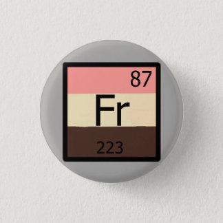 Pin de Feedist de la tabla periódica del francio Chapa Redonda De 2,5 Cm