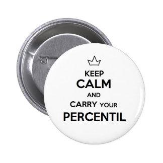 Pin de keep calm percentil chapa redonda de 5 cm