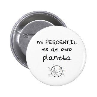 Pin de percentil es de otro planeta chapa redonda de 5 cm