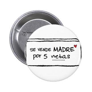 """Pin de """"Se vende madre por 5 netas"""" Chapa Redonda De 5 Cm"""