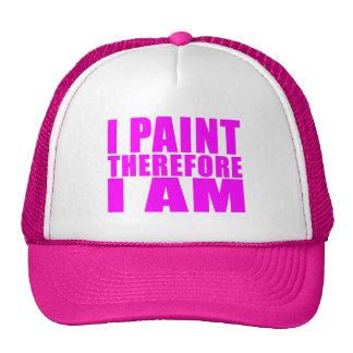 Pintores del chica: Me pinto por lo tanto estoy Gorros