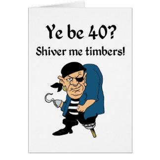 Piratee el 40.o cumpleaños tarjeta de felicitación