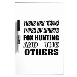 Pizarra Blanca Hay dos tipos de caza de Fox de los deportes y de