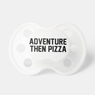 Pizza de la aventura entonces chupetes de bebé