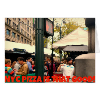 Pizza Iis de NYC que bueno Tarjeta De Felicitación