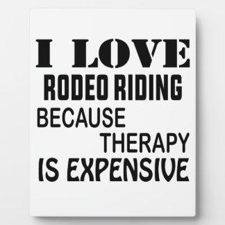 Placa Expositora Amo el montar a caballo del rodeo porque la