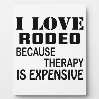 Placa Expositora Amo el rodeo porque la terapia es costosa