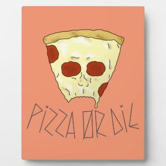 Placa Expositora La pizza o muere