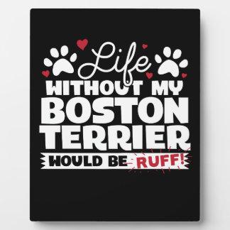 Placa Expositora La vida sin mi Boston Terrier sería acerino