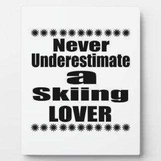 Placa Expositora Nunca subestime al amante del esquí