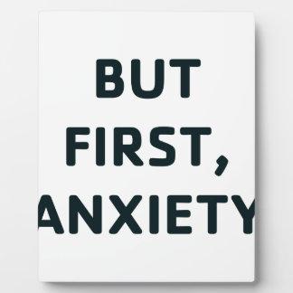 Placa Expositora Pero primero, ansiedad