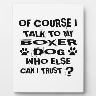 Placa Expositora Por supuesto hablo con mis diseños del perro del