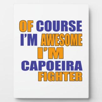 Placa Expositora Por supuesto soy combatiente de Capoeira