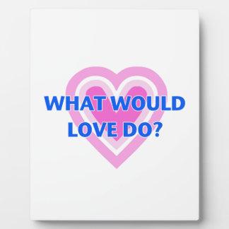 Placa Expositora ¿Qué el amor haría?