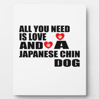 Placa Expositora Todos usted necesita diseños de los perros de CHIN
