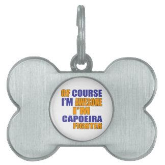 Placa Para Mascotas Por supuesto soy combatiente de Capoeira