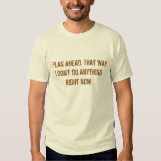 Planeo a continuación. Esa manera no hago Camisetas