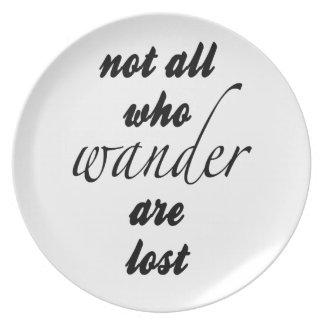Plato No todos que Wander se pierde