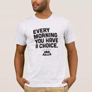 PMR cada mañana usted tiene una camiseta bien