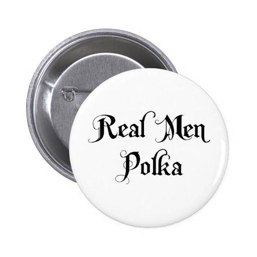 Polca real de los hombres pin
