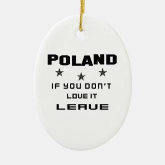 Polonia si usted no la ama, se va adorno navideño ovalado de cerámica