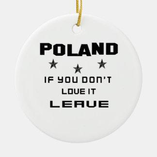 Polonia si usted no la ama, se va adorno navideño redondo de cerámica